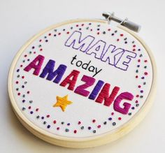 Hey, I found this really awesome Etsy listing at https://www.etsy.com/uk/listing/265923526/make-today-amazing-hand-embroidery-hoop