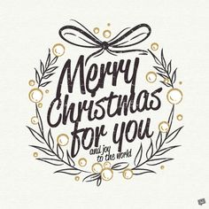 Merry Christmas for you and joy to the world.