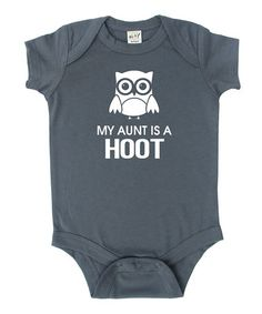 Look what I found on #zulily! Charcoal 'My Aunt is a Hoot' Bodysuit - Infant #zulilyfinds