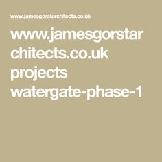 www.jamesgorstarchitects.co.uk projects watergate-phase-1