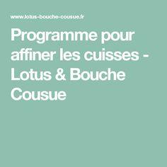 Programme pour affiner les cuisses - Lotus   Bouche Cousue Lotus Et Bouche  Cousue 22e13fb8353