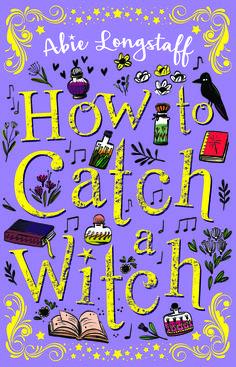 How to Catch a Witch, by Abie Longstaff