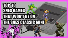 Top 10 Great SNES Games That Won't Be on The SNES Classic Mini