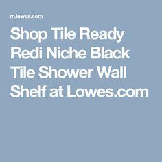 shop tile ready redi niche black tile shower wall shelf at lowescom