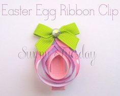 Sunny Tuesday: Easter Egg Ribbon Clip Tutorial