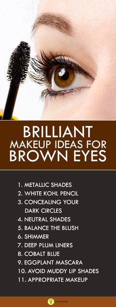 11 Makeup Tips For Brown Eyes:The following are some of the #makeup tips you should follow to look irresistibly striking.