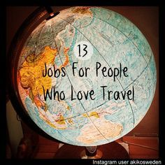 13 careers that involve a lot of travel. (great tips and tricks, amazing, good to know, ideas and inspiration, jobs) .