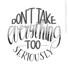Handlettering: don't take everything too seriously Handwritten Quotes, Hand Lettering Quotes, Calligraphy Quotes, Creative Lettering, Typography Quotes, Brush Lettering, Bullet Journal Quotes, Bullet Journal Ideas Pages, Quotes To Live By