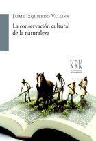 La conservación cultural de la naturaleza, 2013 http://absysnet.bbtk.ull.es/cgi-bin/abnetopac01?TITN=496976