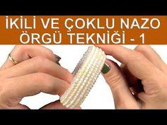 İkili ve çoklu Nazo örgü tekniği. Bölüm 1/5 - YouTube