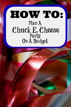 How To Plan A Chuck E Cheese Party On A Budget. There are several ways to keep the cost down!