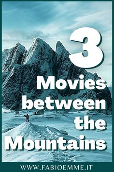 3 Movies between the Mountains - FabioEmme.it