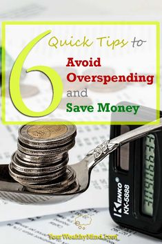 Does cash seem to slip right through your fingers? You're likely unconsciously overspending. Here are 6 Quick Tips to Avoid Overspending and Save Money!
