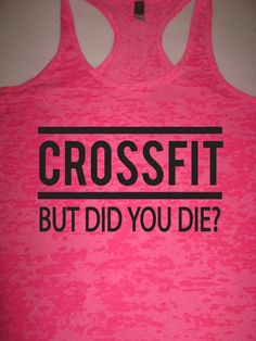 Crossfit But Did You Die Workout Tank Top. Crossfit Tank Top. Funny Workout. Womens Fitness Tank. Crossfit Shirt. Burpees Tank.by WorkItWear...