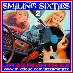 Bombshell Radio Jazzamatazz Double Header Today 1pm-3pm EST  Smiling Sixties 2: Another collection of hits & classics from the 1960s. A blend of Rock'n'RollPopBeatRock & lots more groovy sounds from the coolest decade.30 tracks that still put smiles on faces over half a century later. Have fun :) #sixties #60s #rocknroll #beat #pop #rock #oldies #classics