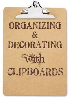 Organizing & decorating with clipboards - great ideas