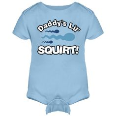 Daddy's Lil' Squirt | Design a funny baby onesie for your little squirt, or someone else. Makes a funny baby shower gift ...hopefully....