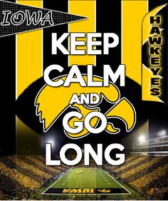 Keep Calm Iowa Hawkeyes  #iowahawkeyes #football #keepcalm
