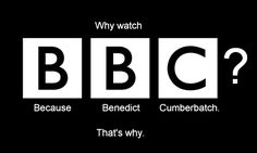 I want a shirt with this on it. why BBC? Because Benedict Cumberbatch, that's why.