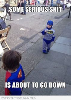 funny caption batman superman kids in costume some serious is about to go down