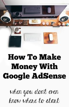 How to Make Money With Google AdSense (when you don't even know where to start) This is a step-by-step guide for beginning bloggers on how to set-up Google AdSense on Blogger or Wordpress.