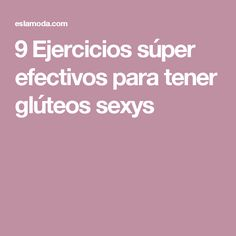 9 Ejercicios súper efectivos para tener glúteos sexys Thinner Thighs, Protein Diet Plan, Pilates Video, Gym Routine, Workout Routines, Body Hacks, Excercise, Glutes, Gym Workouts