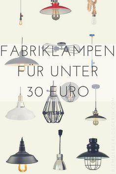 Fabriklampen für unter 30 Euro für den modernen Industrial-Look: Wie sie aussehen und wo du sie kaufen kannst.