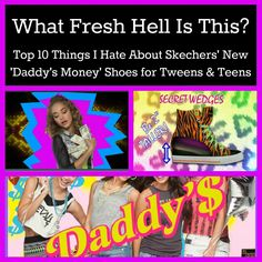 "Fresh Hell in Girls' Shoes: Top 10 Things I Hate About Skechers' New ""Daddy's Money"" Shoes (via Babble)"
