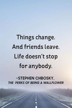 LIFE DOES NOT STOP Wisdom Quotes, Life Quotes, Friends Leave, Motivational Quotes, Inspirational Quotes, Friendship Quotes, It Cast, Quotes About Life, Life Coach Quotes