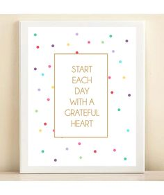 Colorful and Gold Polka Dot 'Start Each Day with a Grateful Heart' print poster