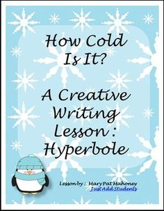 "FREE LANGUAGE ARTS LESSON - ""Free! How Cold Is It? A Creative Writing Lesson: Weather Hyperboles"" - Go to The Best of Teacher Entrepreneurs for this and hundreds of free lessons. Pre-4th - 7th Grade #FreeLesson #LanguageArts http://www.thebestofteacherentrepreneurs.net/2015/11/free-language-arts-lesson-free-how-cold.html"