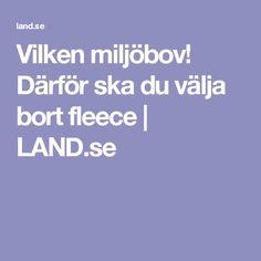 Vilken miljöbov! Därför ska du välja bort fleece | LAND.se