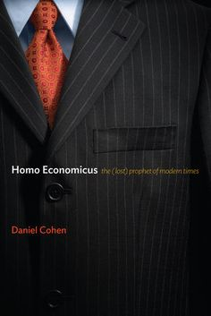 LSE Review of Books – Book Review: Homo Economicus: The (Lost) Prophet of Modern Times by Daniel Cohen