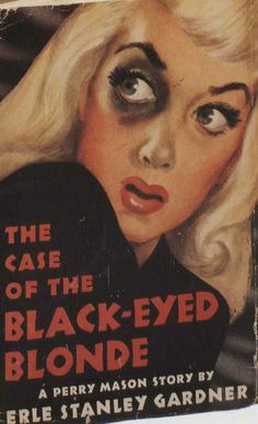 The Case of the Black-Eyes Blonde by Erle Stanley Gardner  (A Perry Mason Novel)