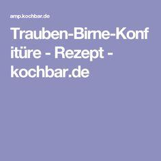 Trauben-Birne-Konfitüre - Rezept - kochbar.de