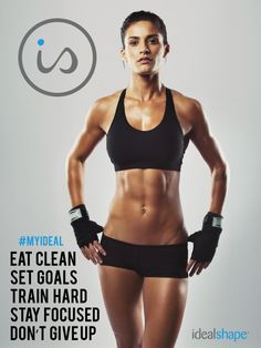 Eat clean, set goals, train hard, stay focused and DO NOT give up #idealshape #motivation #fitness