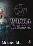 Magia e Espiritualidade: Wicca, A Bruxaria saindo das Sombras – MillenniuM–