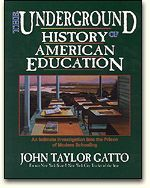 Read John Taylor Gatto's The Underground History of American Education free online - Five J's Homeschool