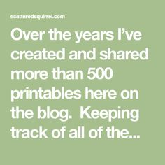 Over the years I've created and shared more than 500 printables here on the blog. Keeping track of all of them and, more importantly, making them easy for you to find can be a bit of a challenge. Below you will find the links to each and every single printable I've ever created and shared. ... Read More about Free Printables Index