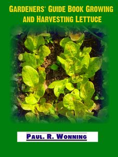 New Book Listed - Gardeners' Guide Book Growing and Harvesting Lettuce Beer Garden, Vegetable Garden, How To Harvest Lettuce, New Books, Books To Read, Flowers Perennials, Growing Vegetables, Guide Book, Book Lists
