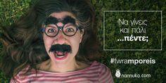 Να γίνεις και πάλι ...πέντε; #twramporeis με τη #nannuka!
