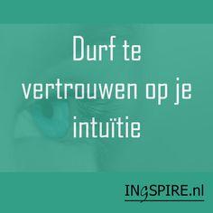 Spreuk - Durf te vertrouwen op je intuïtie - Ingspire