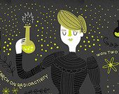 Women in Science: Marie Curie - and others.  Rachel Ignotofsky, designer/illustrator.