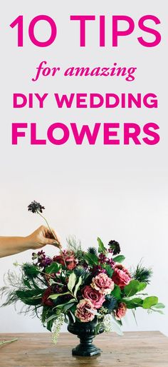 DIY Wedding Flowers: 10 Simple Tips That Will Save You a Meltdown!  (With the secret about refrigerating flowers!)