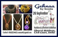 From contemporary #necklace with an ethnic touch and intricate cuts and designs to #bracelets, #earrings, #armlets and much more... the latest collection of #Gehnaa by #Sonia will make your heads turn. Watch out for them at #Aanann - #Fashion and #Lifestyle #exhibition to be held on 26 #September, 2015 at #Oberoi #Maidens, #Civil #Lines, New #Delhi. For more information, call 9582234423 and email at aanan45@gmail.com.