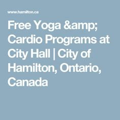 Free Yoga & Cardio Programs at City Hall Free Yoga Classes, Hamilton Ontario, Outdoor Workouts, Parks And Recreation, Programming, Cardio, Canada, City, Places