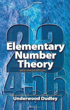 """Read """"Elementary Number Theory Second Edition"""" by Underwood Dudley available from Rakuten Kobo. Ideal for a first course in number theory, this lively, engaging text requires only a familiarity with elementary algebr. Math Textbook, Number Theory, Math Help, Learn Math, Math Books, Math Concepts, Arithmetic, Free Books, Libros"""
