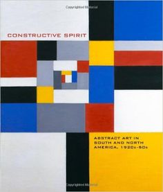 Constructive Spirit: Abstract Art in South and North America, 1920s-50s: Mary Kate O'hare, Karen A. Bearor, Tricia Laughlin Bloom, Aliza Edelman, Adele Nelson: 9780764952746: Amazon.com: Books