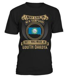 I May Live in New Hampshire But I Was Made in South Dakota #SouthDakota