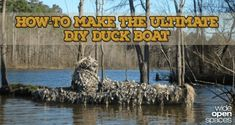 Step-By-Step Boat Plans - How to Camouflage Your Kayak for a Perfect DIY Duck Boat [PICS] - Master Boat Builder with 31 Years of Experience Finally Releases Archive Of 518 Illustrated, Step-By-Step Boat Plans Duck Hunting Blinds, Duck Hunting Gear, Quail Hunting, Waterfowl Hunting, Hunting Stuff, Turkey Hunting, Kayak Camping, Canoe And Kayak, Kayak Fishing